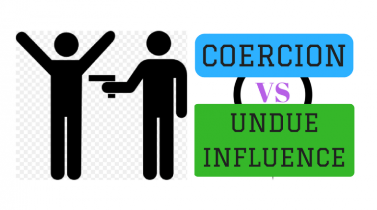 COERCION VS UNDUE INFLUENCE