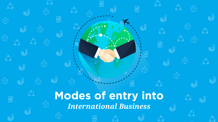 MODE OF ENTRY INTO INTERNATIONAL BUSINESS